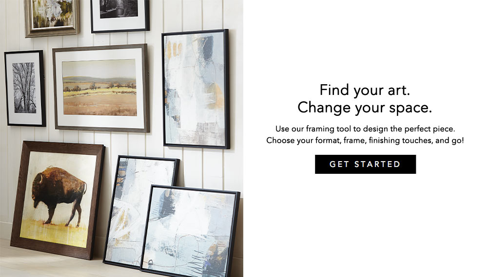 Custom art, find your art. Change your space. Get started.